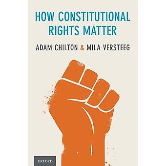 How Constitutional Rights Matter by Chilton & Adam Professor of Law & Professor of Law & The University of Chicago Law SchoolVersteeg & Mila Martha Lubin Karsh and Bruce A. Karsh Bicentennial Professor of Law & and Director of the Human