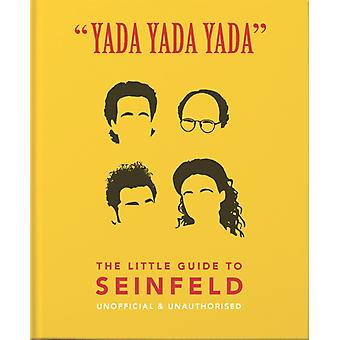 Yada Yada Yada The Little Guide to Seinfeld by Orange Hippo