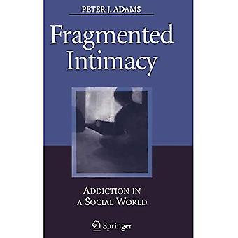 Fragmentierte Intimität: Sucht in einer sozialen Welt