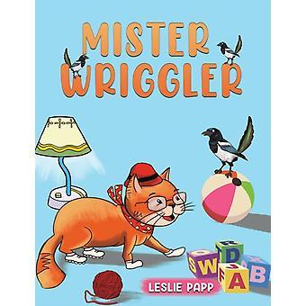 Mister Wriggler by Papp & Leslie