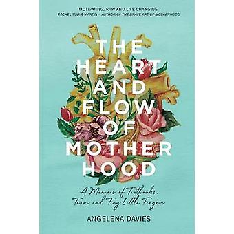 The Heart and Flow of Motherhood - A Memoir of Textbooks - Tears and T