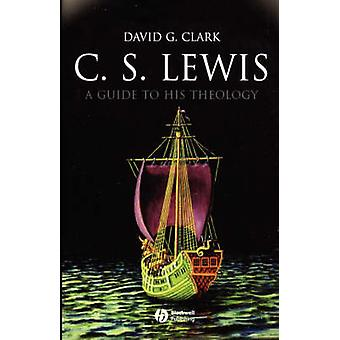 C. S. Lewis - A Guide to His Theology door David G. Clark - 978140515883