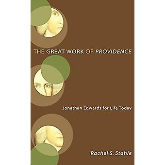 The Great Work of Providence by Rachel S Stahle - 9781498211307 Book