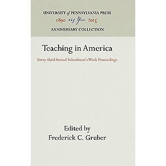 Teaching in America - Forty-Third Annual Schoolmen's Week Proceedings