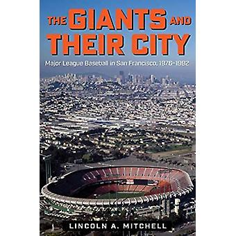 The Giants and Their City by Lincoln A. Mitchell