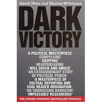 Dark Victory  How a government lied its way to political triumph by David Marr & Marian Wilkinson