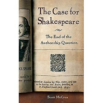 The Case for Shakespeare: The End of the Authorship Question