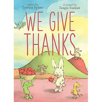 We Give Thanks by Cynthia Rylant & Illustrated by Sergio Ruzzier