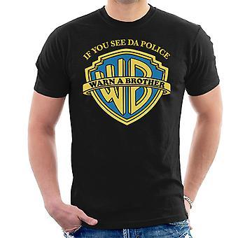 Siehst du Da Polizei warnen, ein Bruder-Herren T-Shirt