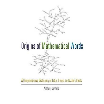 Origins of Mathematical Words by Anthony Lo Bello