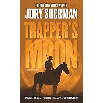 Trapper's Moon by Jory Sherman - 9781250305077 Book
