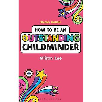 Comment être une assistante maternelle exceptionnelle (2e édition révisée) par Allison