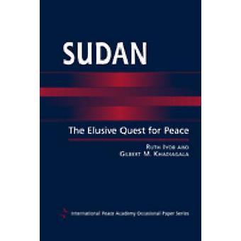 Soudan - The Elusive Quest for Peace par Ruth Iyob - Gilbert M. Khadiaga