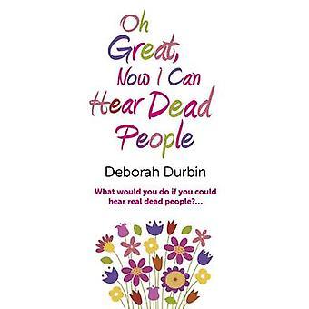 Oh toll - jetzt höre ich tote Menschen - was würdest du tun wenn Du könntest