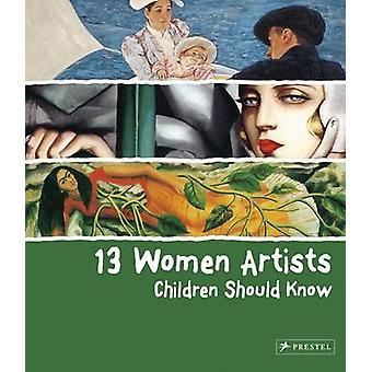 13 kvinnor artister barn bör veta av Betina Schuemann - 978379134