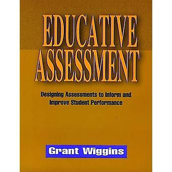 Educative Assessment - Designing Assessments to Inform and Improve Stu