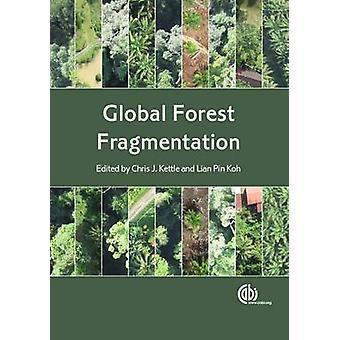 Global Forest fragmentering av Chris J. Kettle - Lian Pin Koh - 97817