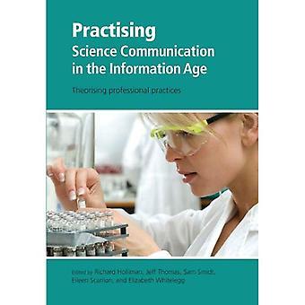 Praktiserer forskningskommunikation i informationsalderen: teoretisering professionelle praksis (kommunikere videnskab i informationsalderen)