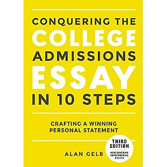 Conquering the College Admissions Essay in 10 Easy Steps, Third Edition