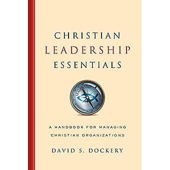 Christian Leadership Essentials: A Handbook for Managing Christian Organization