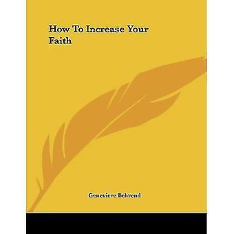 Cómo aumentar tu fe