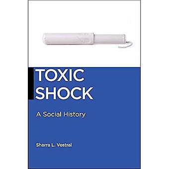 Choc toxique: Une histoire sociale (biopolitique)