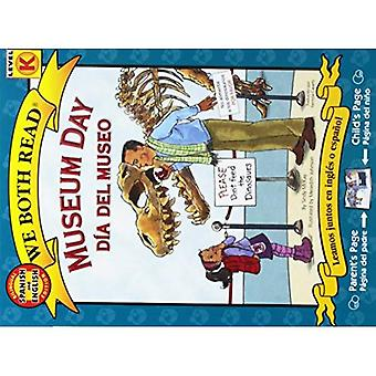 Museum Day/Dia del Museo: Spanish/English Bilingual Edition (We Both Read - Level K)