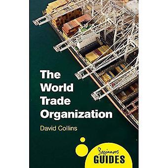 A Organização Mundial do comércio: Um guia para iniciantes (guias de principiante)