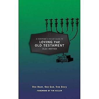 Een Christiaans Pocket Guide to liefdevolle van het Oude Testament: een boek, één God, één verhaal