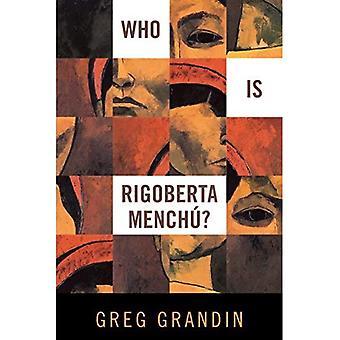 Qui est Rigoberta Menchu?
