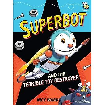Superbot and the Terrible Toy Destroyer (Dfbees)