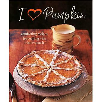 I Heart Pumpkin: Comforting� Recipes for Cooking with Winter Squash