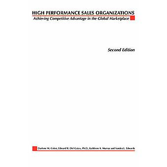 High Performance Sales Organizations Creating Competitive Advantage in the Global Marketplace by Coker & Darlene