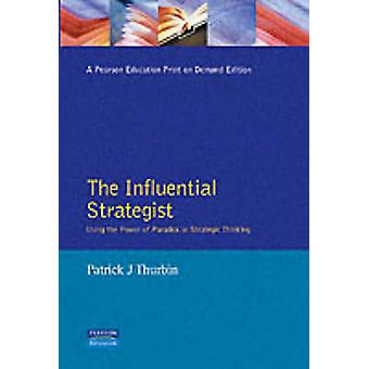 Influential Strategist by Thurbin & Patrick J.