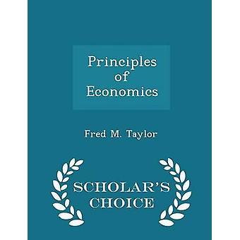 مبادئ الاقتصاد العلماء الطبعة اختيار طريق تايلور & م فريد.