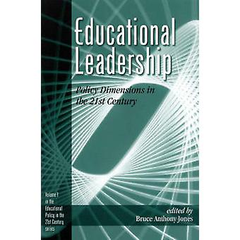 Educatieve leiderschap dimensies van het beleid in de 21e eeuw door Jones & Bruce Anthony