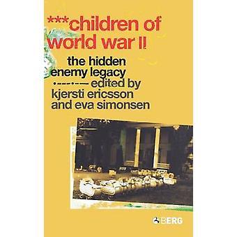 Bambini della seconda guerra mondiale la Legacy nemica nascosta da Ericsson & Kjersti