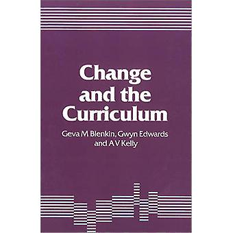 Change and the Curriculum by Blenkin & Geva M.