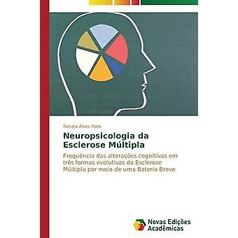 Neuropsicologia da Esclerose Mltipla by Alves Paes Renata