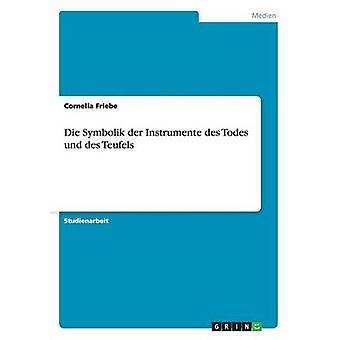Sterven Symbolik der Instrumente des Todes und des Teufels door Friebe & Cornelia