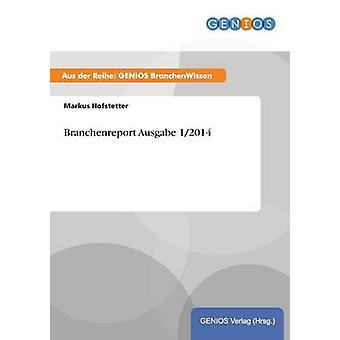 Branchenreport Ausgabe 12014 von Hofstetter & Markus