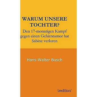 Warum Unsere Tochter von Busch & HansWalter