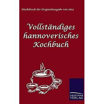 Vollstndiges hannoverisches Kochbuch by Anonymus & Anonym