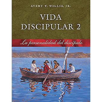 Vida Discipular 2 La Personalidad Del Discipulo by A. Willis - 978076