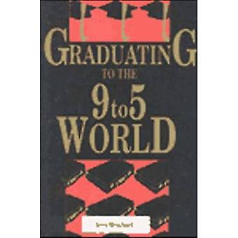 Graduating to the 9-5 World by Jerry Bouchard - 9780942710502 Book