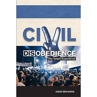 Civil Disobedience - The Israeli Experience by Chemi Ben-Noon - 978155