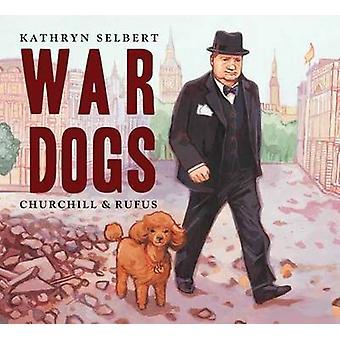 War Dogs by Kathryn Selbert - 9781580894159 Book