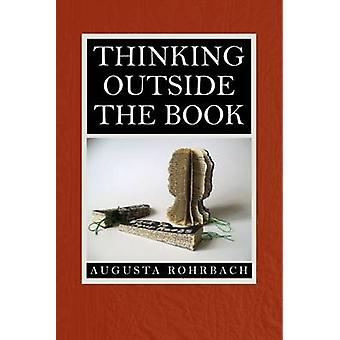 Thinking Outside the Book by Augusta Rohrbach - 9781625341266 Book