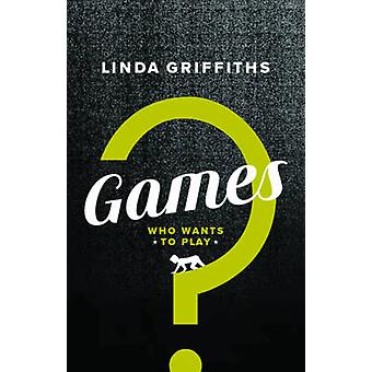 Games - Who Wants to Play? by Linda Griffiths - 9781770914186 Book