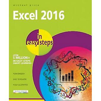 Excel 2016 in Easy Steps by Michael Price - Mike McGrath - 9781840786
